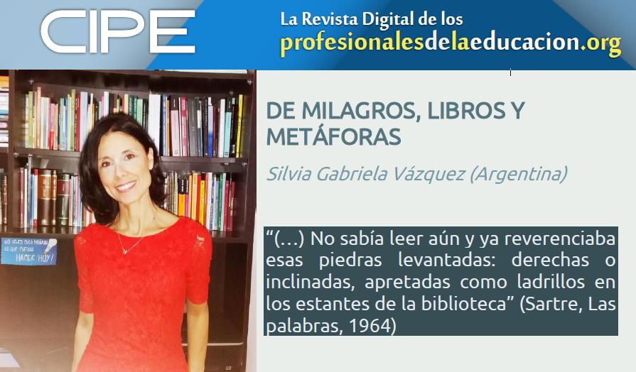 DE MILAGROS, LIBROS Y METÁFORAS  Silvia Gabriela Vázquez (Argentina)