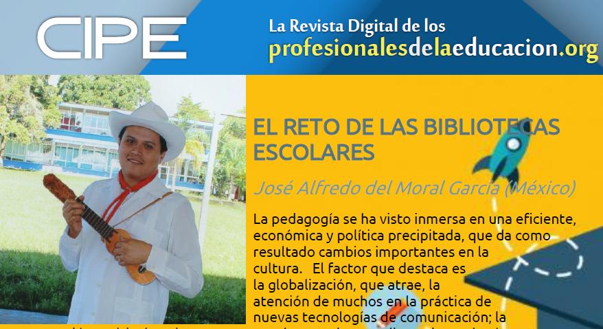 EL RETO DE LAS BIBLIOTECAS ESCOLARES José Alfredo del Moral García (México)